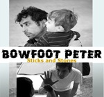 Bowfoot Peter: Sticks And Stones by Neville DeAngelou