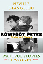 Bowfoot Peter : Sticks And Stones by Neville DeAngelou