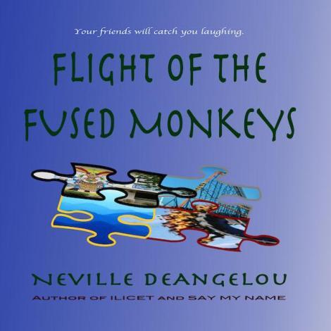Flight Of The Fused Monkeys by Neville DeAngelou